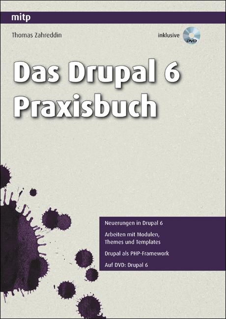 Das Drupal 6 Praxisbuch: Neuerungen in Drupal 6...