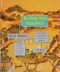 Das Feng-Shui Praxisbuch - Derek Walters