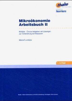 Mikroökonomie Arbeitsbuch 2. Multiple Choice Au...
