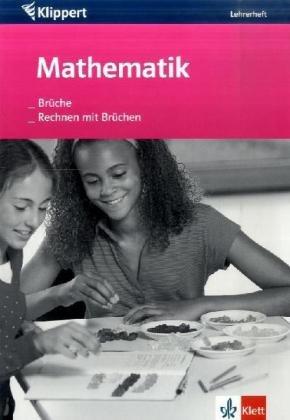Mathematik. Brüche /Rechnen mit Brüchen. 5./6. ...