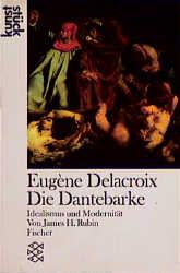 Eugene Delacroix. Die Dantebarke: Idealismus un...