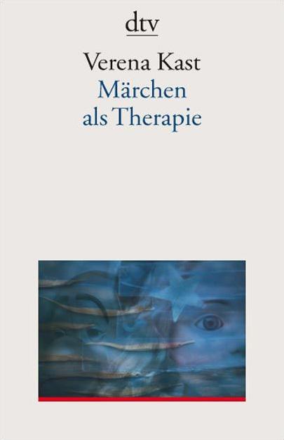 Märchen als Therapie - Verena Kast
