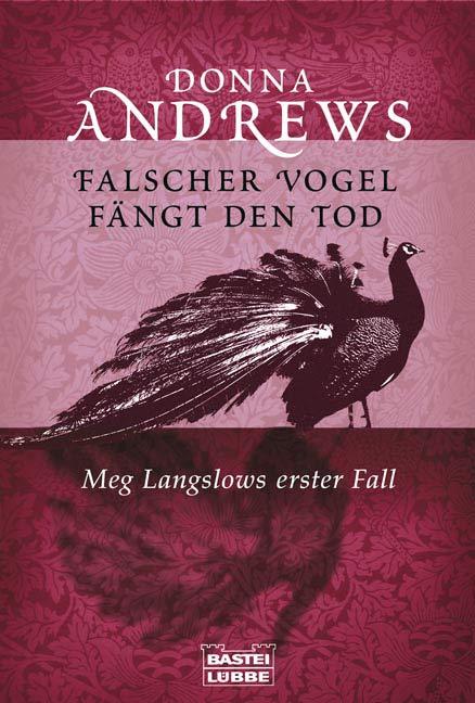 Falscher Vogel fängt den Tod: Meg Langslows ers...