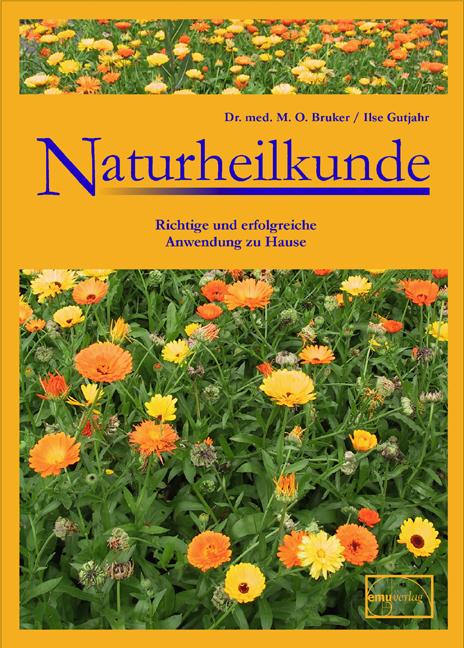 Naturheilkunde: Richtige und erfolgreiche Anwendung zu Hause - Max Otto Bruker