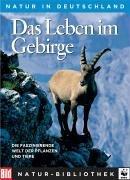 Die Große BILD Naturbibliothek: Band 3 - Das Leben im Gebirge - Midsummer Books Limited