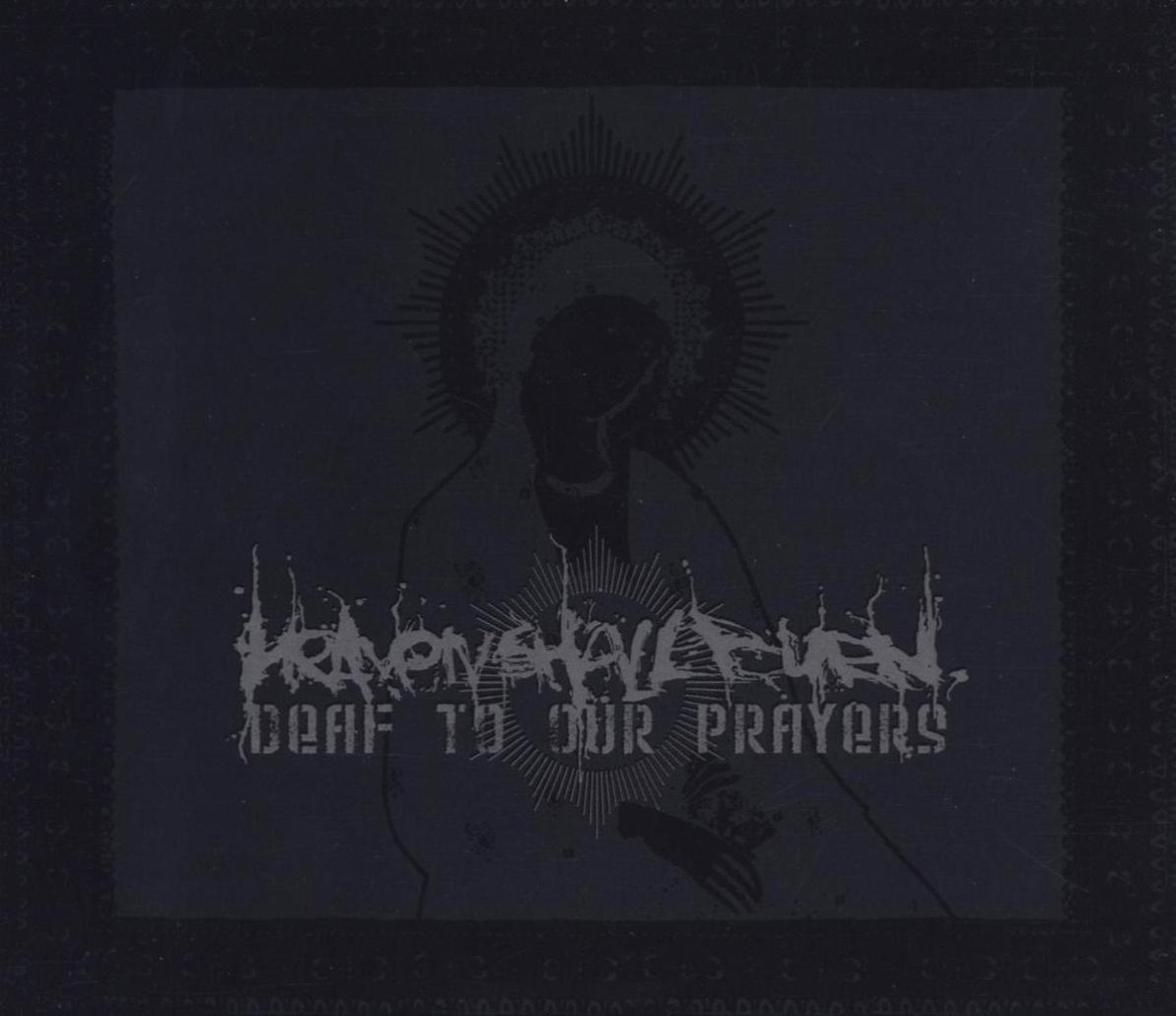 Heaven Shall Burn - Deaf to Our Prayers-Ltd.