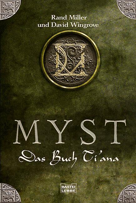 MYST. Das Buch Tiana. - Wingrove Miller