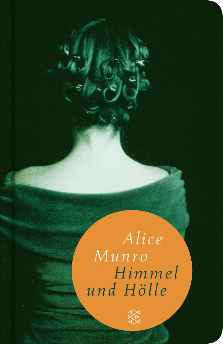 Himmel und Hölle: Neun Erzählungen - Alice Munro