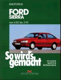 So wird´s gemacht: So wird´s gemacht, Bd.39, Ford Sierra Limousine/Turnier; Benziner, Diesel; von 6/82 bis 2/93: Bd 39 - Hans-Rüdiger Etzold
