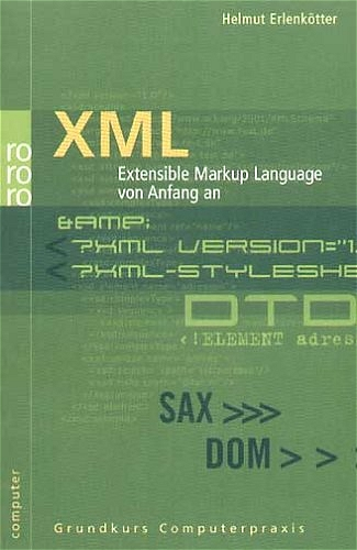 XML: Extensible Markup Language von Anfang an (...