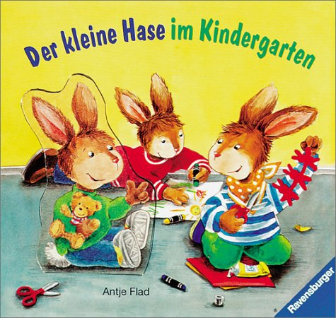 Der kleine Hase im Kindergarten - Antje Flad
