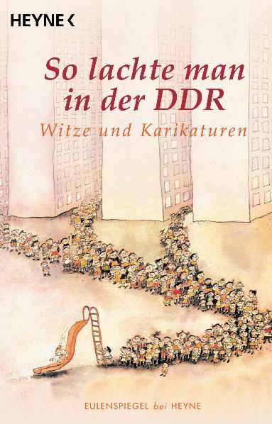 So lachte man in der DDR: Witze und Karikaturen...
