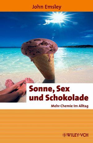 Sonne, Sex und Schokolade: Mehr Chemie im Allta...