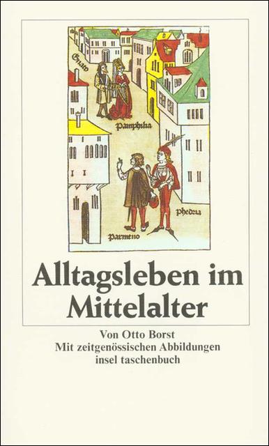 Alltagsleben im Mittelalter - Otto Borst