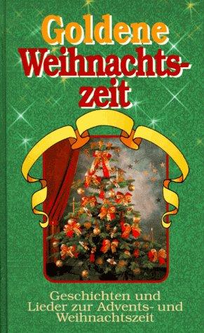 Goldene Weihnachtszeit. Geschichten und Lieder zur Advents- und Weihnachtszeit - Roland W. Pinson