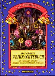 O Du Fröhliche. Das grosse Weihnachtsbuch. Die ...
