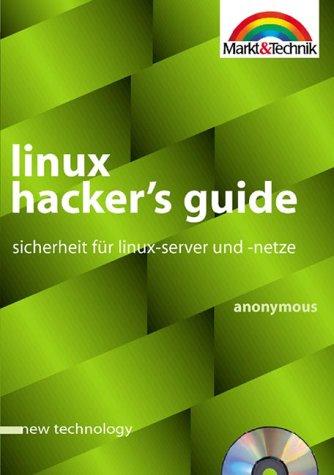 Linux Hacker´s Guide. Sicherheit für Linux- Ser...