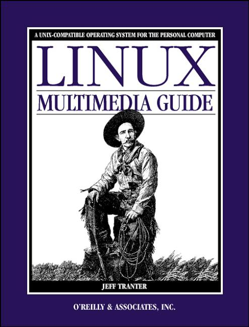 Linux Multimedia Guide - Jeff Tranter