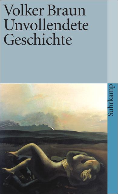 Unvollendete Geschichte - Volker Braun