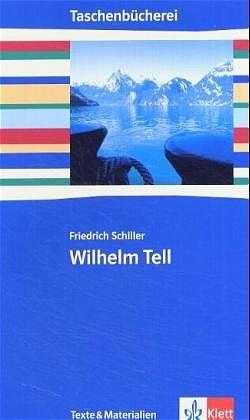 Wilhelm Tell. Texte und Materialien: Ab 9./10. Schuljahr - Friedrich Schiller