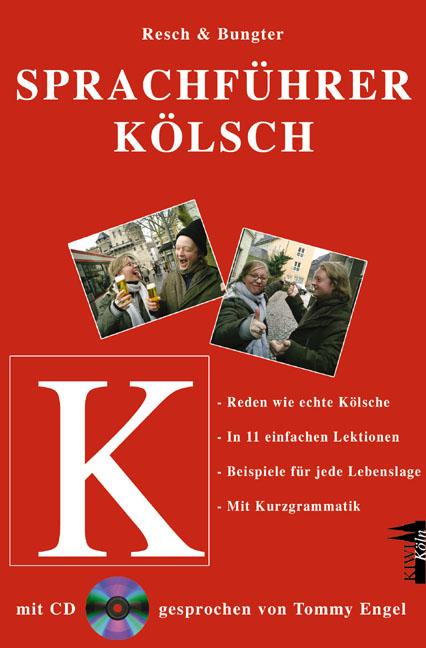 Sprachführer Kölsch. Mit CD - Tobias Bungter