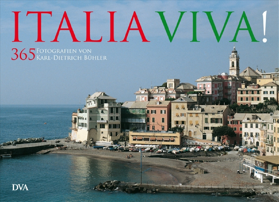 Italia viva!: 365 Fotografien von Karl-Dietrich...