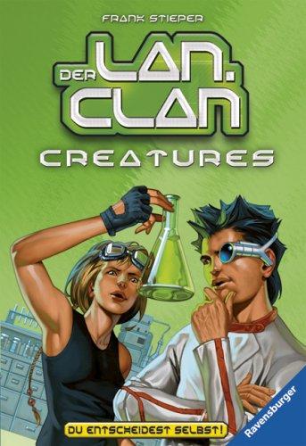 Der LAN-Clan 05: Creatures - Frank Stieper