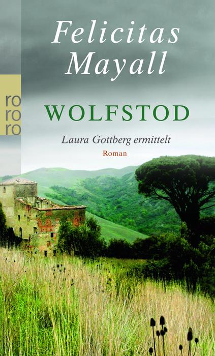 Wolfstod: Laura Gottberg ermittelt (rororo) - Felicitas Mayall