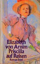 Priscilla auf Reisen - Elizabeth von Arnim