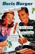 Das Handbuch für den guten Ehemann: Von Komplim...