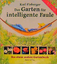 Der Garten für intelligente Faule - Karl Ploberger