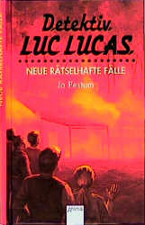 Detektiv Luc Lucas. Neue rätselhafte Fälle - Jo Pestum