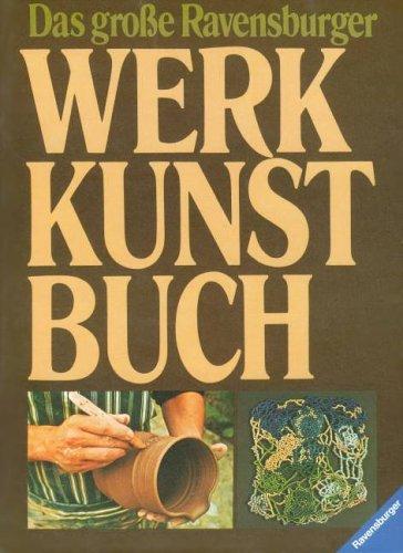 Das große Ravensburger Werkkunstbuch - Jutta Lammer