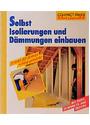Selbst Isolierungen und Dämmungen einbauen: Schritt für Schritt richtig gemacht - Mit Profi-, Sicherheits- und Ökotipps - Bernhard Serexhe [Taschenbuch, Auflage 2001]