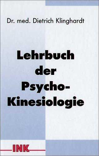 Lehrbuch der Psycho-Kinesiologie: Ein neuer Weg in der psychosomatischen Medizin - Dietrich Klinghardt
