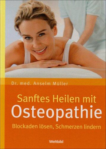 Sanftes Heilen mit Osteopathie: Blockaden lösen...