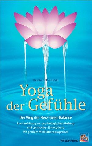 Yoga der Gefühle - Reinhard Kowalski