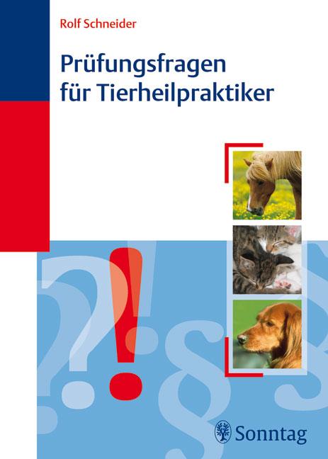 Prüfungsfragen für Tierheilpraktiker - Rolf Sch...