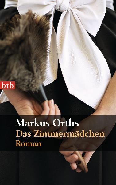Das Zimmermädchen - Markus Orths