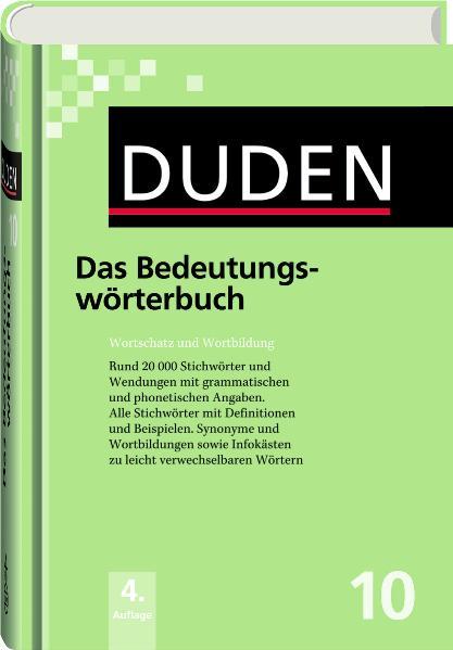 Duden 10. Das Bedeutungswörterbuch: Wortschatz ...