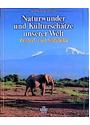 Naturwunder und Kulturschätze unserer Welt: Zentralafrika und Südafrika
