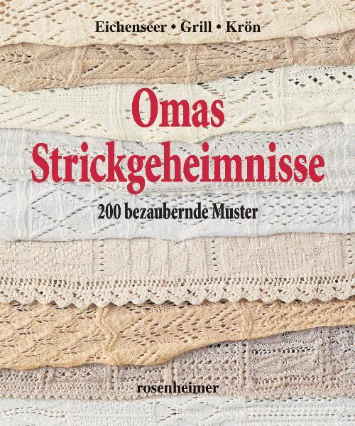 Omas Strickgeheimnisse: 200 bezaubernde Muster - Erika Eichenseer