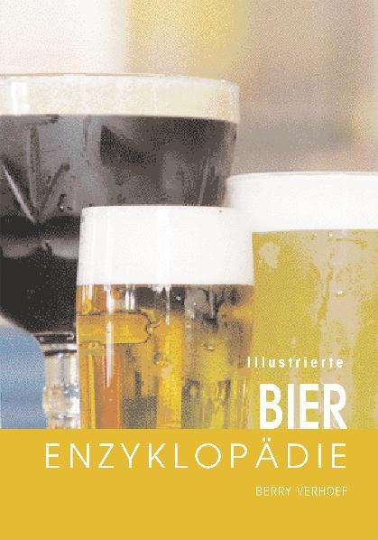 Illustrierte Bier-Enzyklopädie - Berry Verhoef