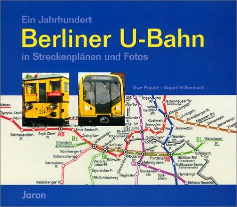 Ein Jahrhundert Berliner U-Bahn in Streckenplän...