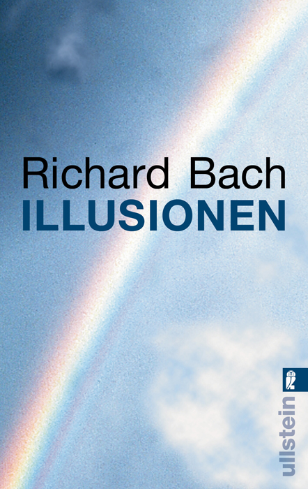 Illusionen: Die Abenteuer eines Messias wider Willen - Richard Bach