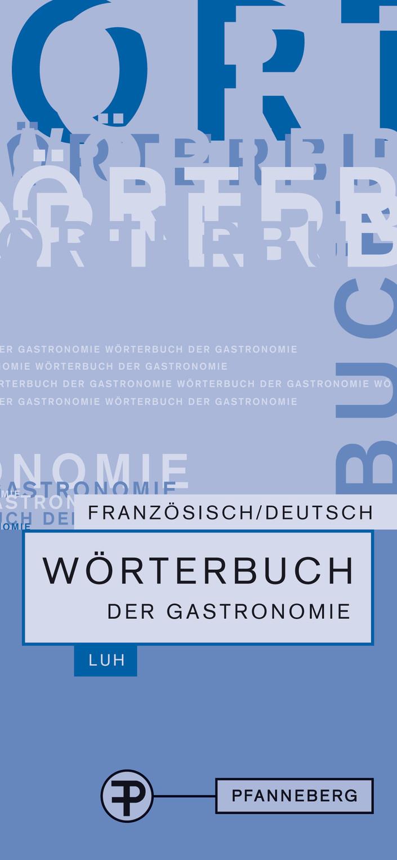 Wörterbuch der Gastronomie. Französisch Deutsch...