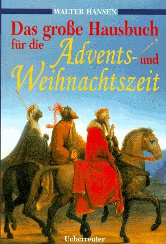 Das grosse Hausbuch für die Advents- und Weihnachtszeit - Walter Hansen