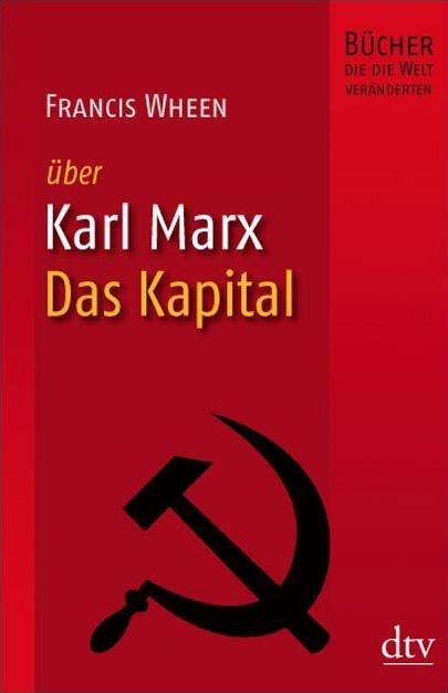 Über Karl Marx. Das Kapital - Francis Wheen