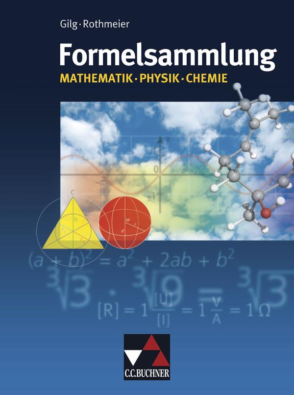 Formelsammlung Mathematik - Physik - Chemie - A...