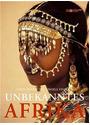 Unbekanntes Afrika: Völker und Kulturen zwischen Hochland, Wüste und Ozean - Carol Beckwith